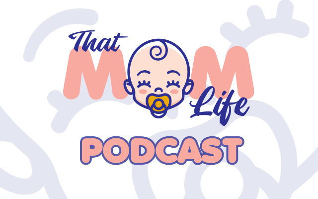 That Mom Life Podcast
